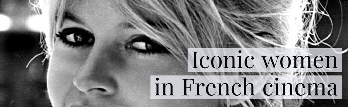 Iconic women in French cinema
